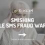 Smishing – Mobile SMS Fraud Warning